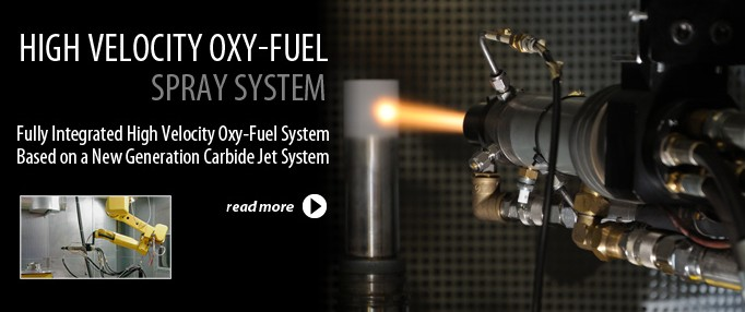 HVOF, High Velocity Oxygen Fuel Spray System, Carbide Jet System, CJS